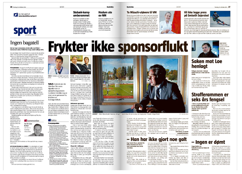 Tre ledere fra Stabæk ble tiltalt for grovt bedrageri 17. oktober 2012, men sponsorene hadde ingen planer om å trekke seg fra samarbeid med klubben.